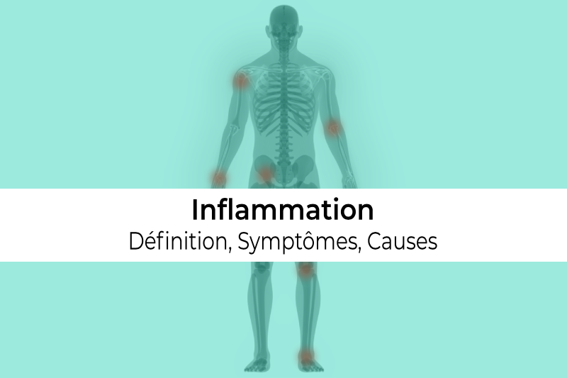 définition causes et symptômes de l'inflammation