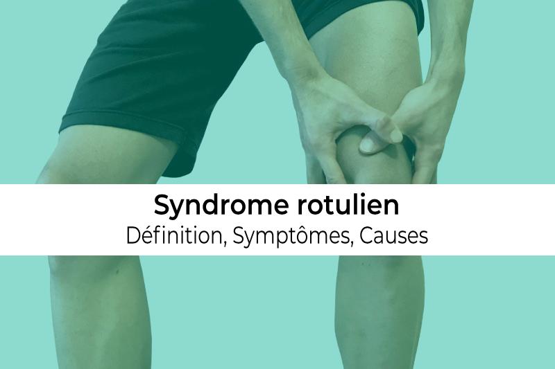 définition causes et symptômes de la tendinite du syndrome rotulien