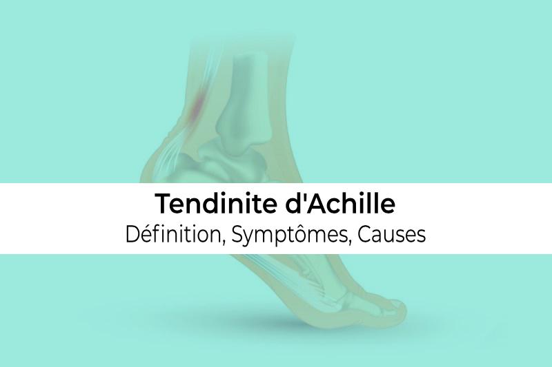définition causes et symptômes de la tendinite d'Achille