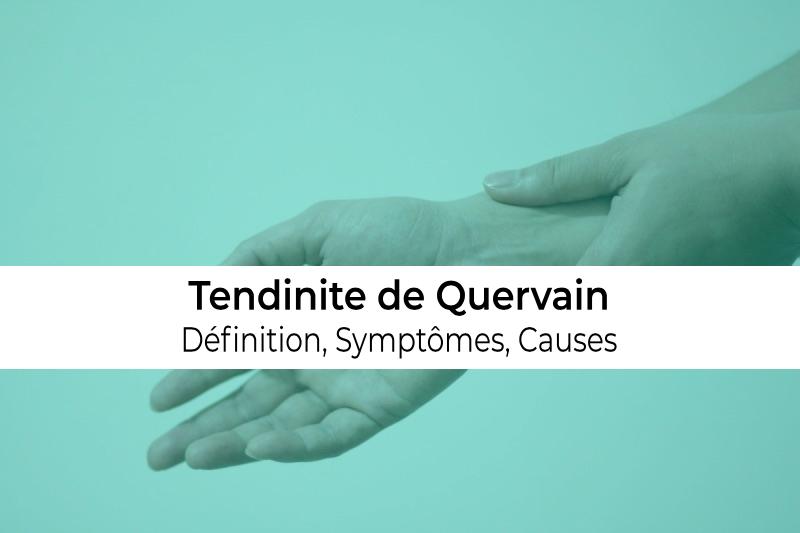 définition causes et symptômes de la tendinite de Quervain